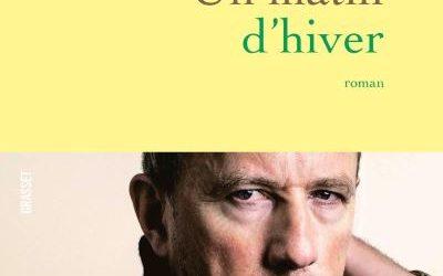 """Chronique Littérature """"LE LIREZ-VOUS"""" ? Un matin d'hiver – Philippe Vilain"""
