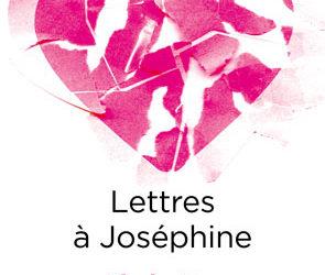 """Chronique Littérature """"LE LIREZ-VOUS"""" ? Lettres à Joséphine – Nicolas Rey"""