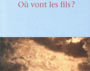 """Chronique Littérature """"LE LIREZ-VOUS"""" ? Où vont les fils – Olivier Frébourg"""