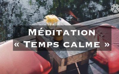 """Ma deuxième méditation guidée :  """"Temps calme"""""""