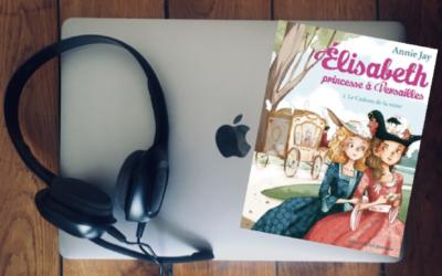 """""""Elisabeth, princesse à Versailles"""" d'Annie Jay pour l'Association Valentin Haüy"""