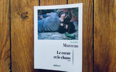 """Chronique """"LE LIREZ-VOUS"""" ? Le coeur et le chaos"""